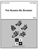 The Scared-So Scherzo
